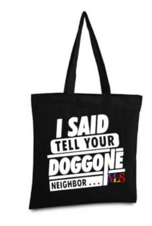 "Chosen Vessel ""I Said Tell Your Doggone Neighbor"" Tote"