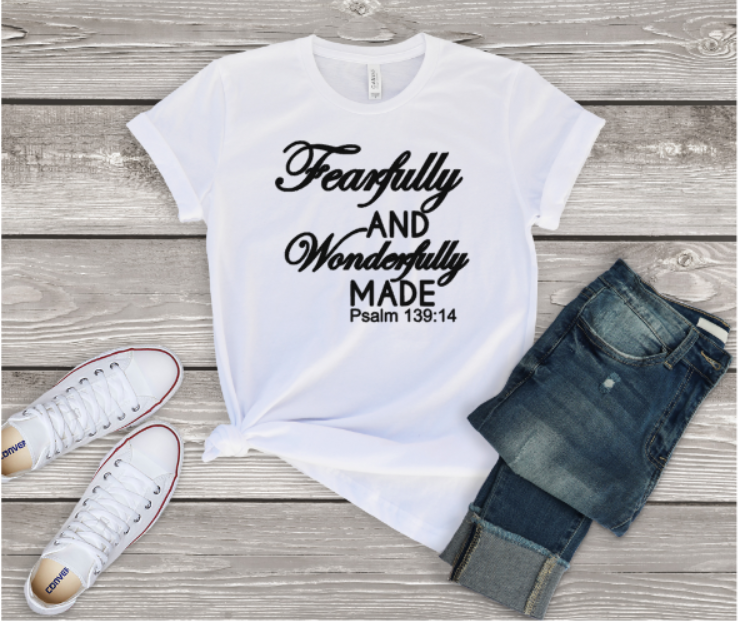 Fearfully and Wonderfully Made (White Shirt)
