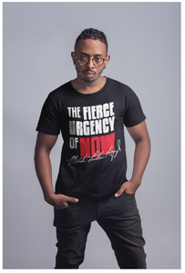 The Fierce Urgency Of Now Unisex Tee