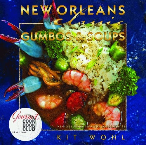 Kit Whol New Orleans Classic Gumbos and Soups Cookbook