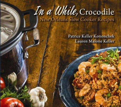 In a While, Crocodile, New Orleans Slow Cooker Cookbook