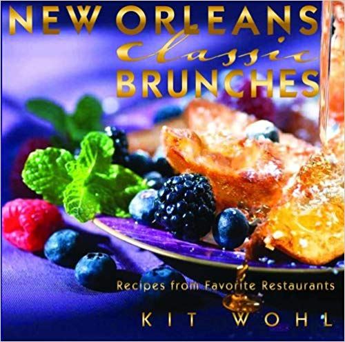 Kit Whol New Orleans Classic Brunches Cookbook