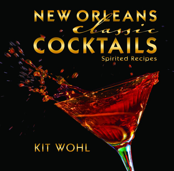 Kit Whol New Orleans Classic Cocktails Cookbook