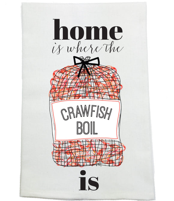 Home Is Where the Crawfish Kitchen Towel
