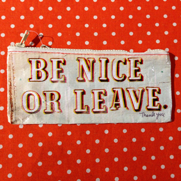 Blue Q - Be Nice or Leave Pencil Case