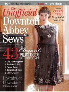 The Unofficial Downton Abbey Sews Magazine