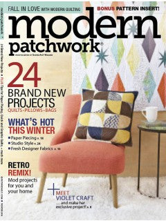 Modern Patchwork Magazine -  Winter 2016