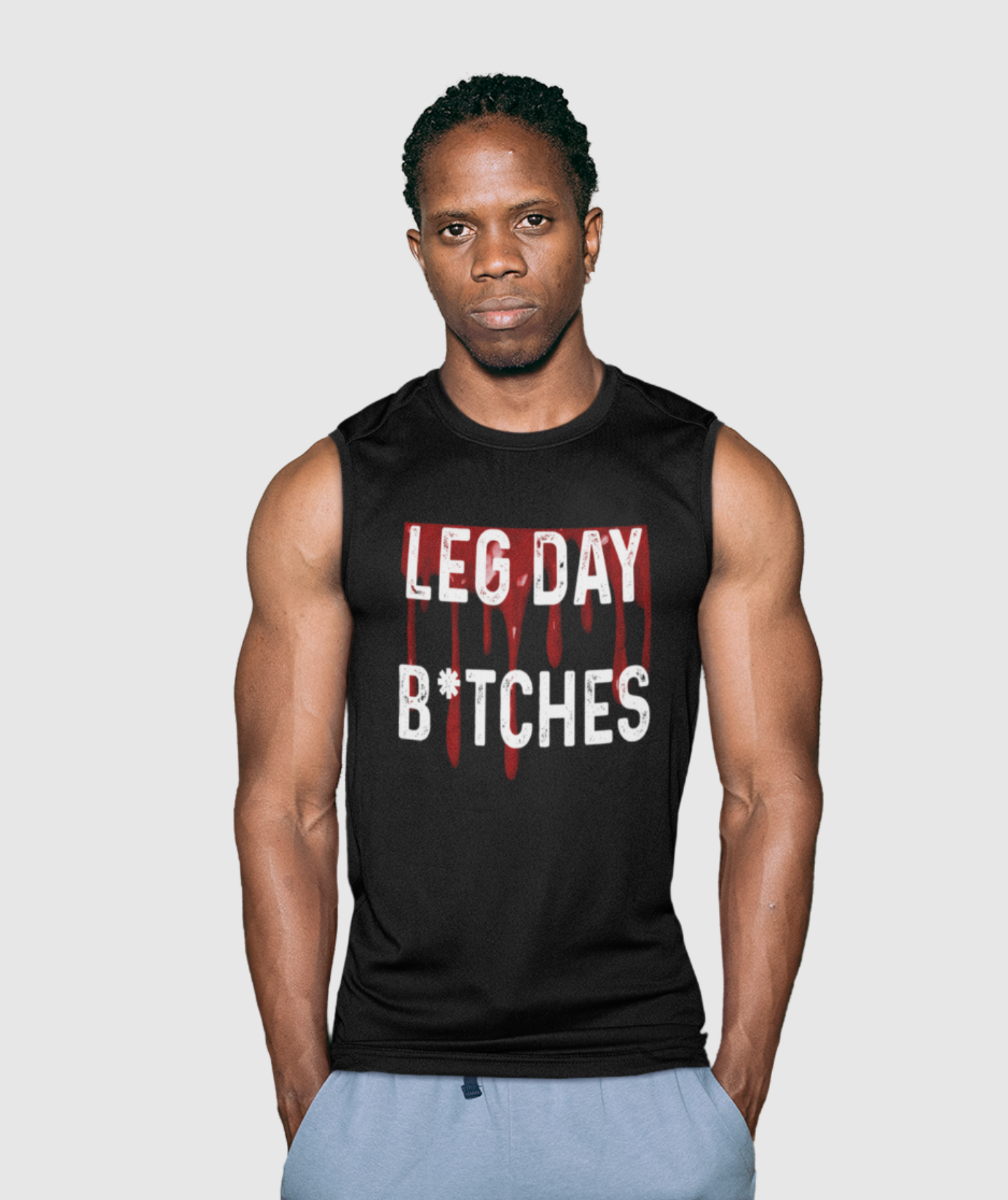 Leg Day B*tches Sleeveless