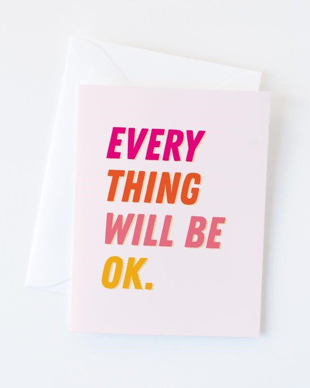 Everything will be OK - Greeting Card