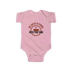 Infant Fine Jersey Bodysuit COFFEE IS STRONG