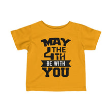 Load image into Gallery viewer, Infant Fine Jersey Tee MAY THE 4TH BE WITH YOU