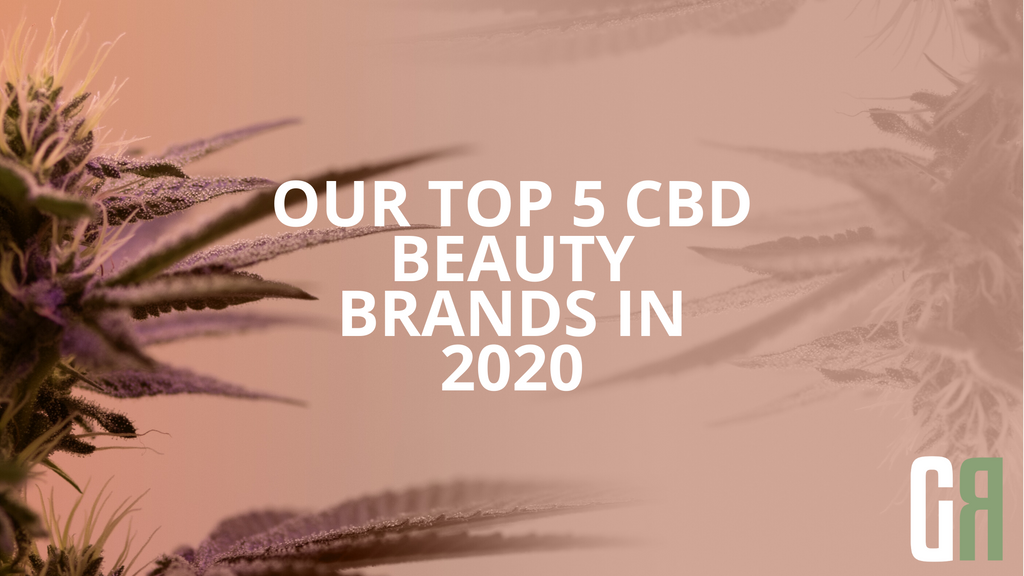 Our top 5 CBD beauty brands in 2020