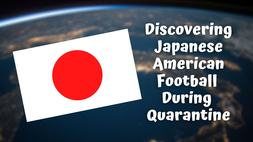 Discovering Japanese American Football During Quarantine