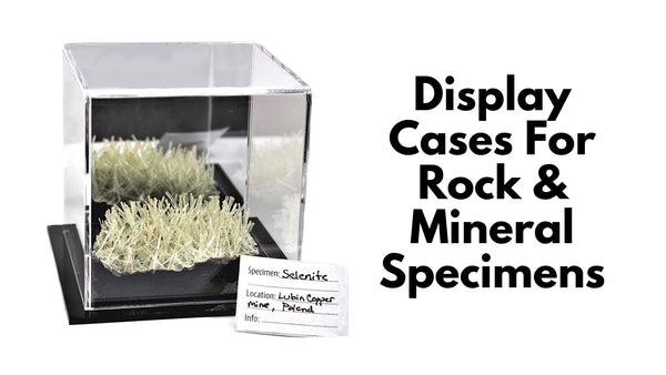 Display Cases for Rock & Mineral Specimens