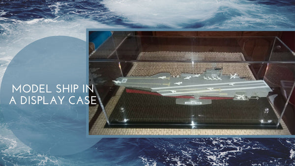Put Your Model Ship In A Display Case