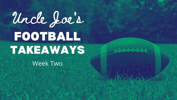 Uncle Joe's Football Takeaways: Week Two | Presented by: Better Display Cases