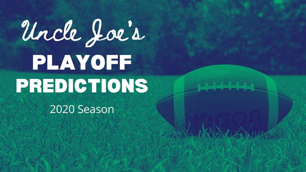 Uncle Joe's Playoff Predictions 2020 | Presented By: Better Display Cases