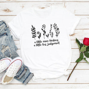 5 Color A Little More Kindness A Little Less Judgement Print Left Flower Shirt  Summer Tops Women Fashion Design Tees Loose Casual Shirt O-neck Cotton Shirt Plus Size XS-5XL