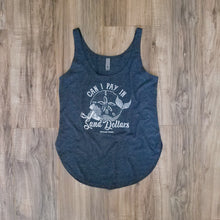 "Load image into Gallery viewer, ""Can I Pay in Sand Dollars"" in Antique Denim Women's Festival Tank"