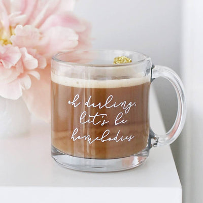DARLING, LET'S BE HOMEBODIES CLEAR GLASS MUG
