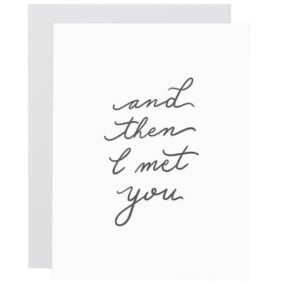 AND THEN I MET YOU LETTERPRESS CARD