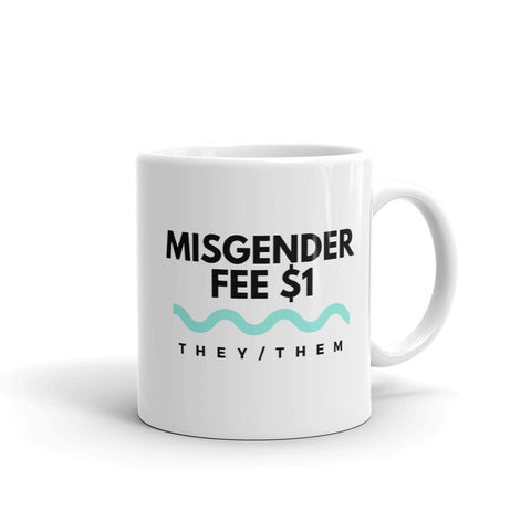 THEY / THEM Mug - Misgender Fee