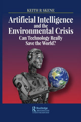 Artificial Intelligence and the Environmental Crisis