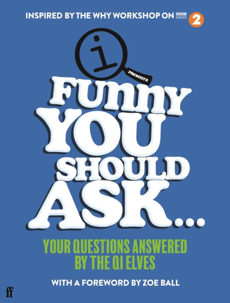 Funny You Should Ask …