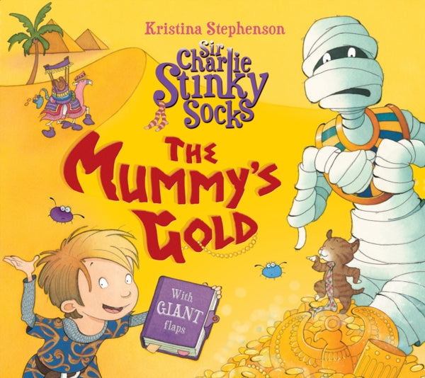 Sir Charlie Stinky Socks: The Mummy's Gold