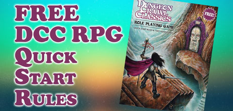 Dungeon Crawl Classics Quick Start Rules (Free!)
