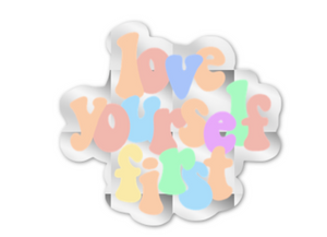 MIRRORED LOVE YOURSELF FIRST STICKER
