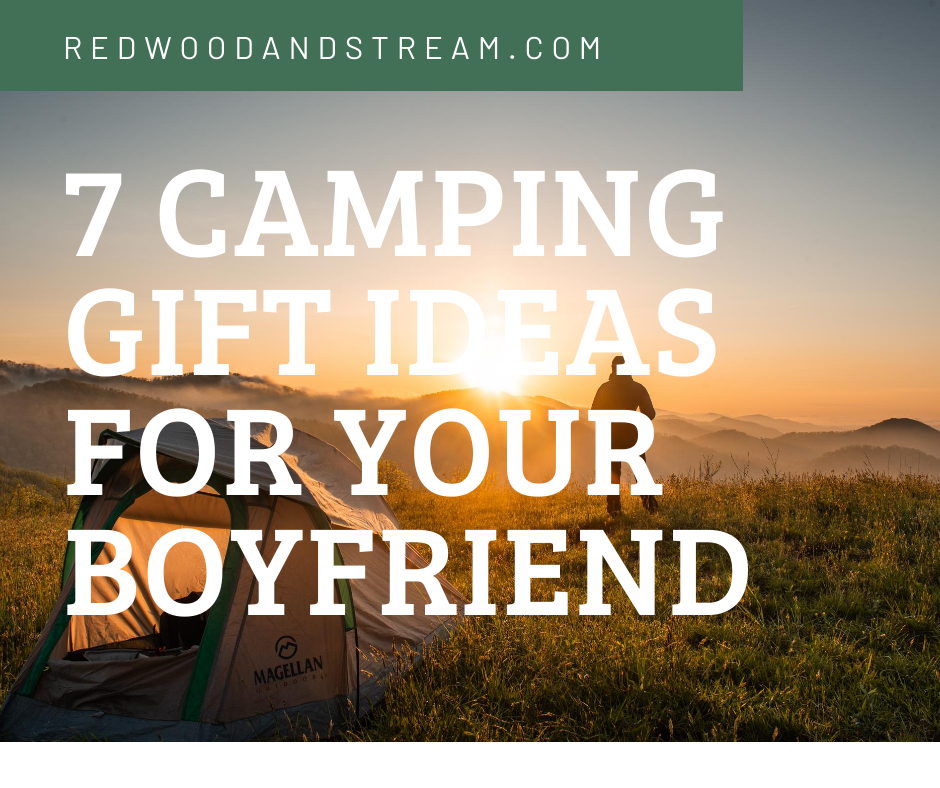 7 Fantastic Camping Gifts for your Boyfriend