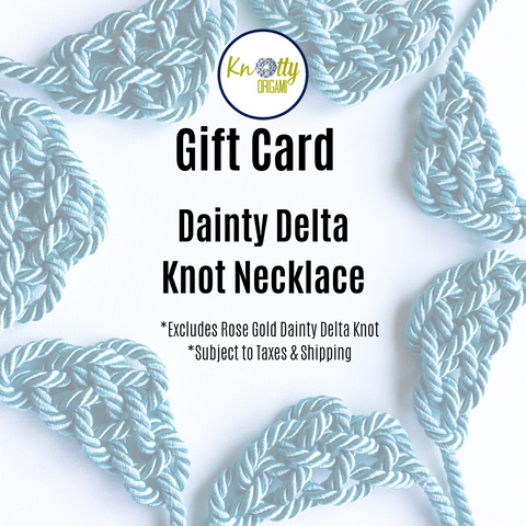 Gift Certificate (Dainty Delta Knot Necklace)