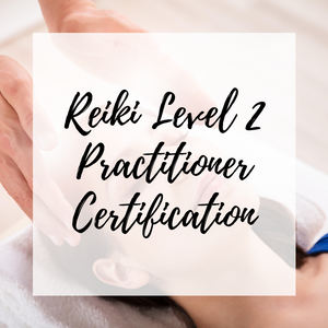 Reiki Practitioner Level 2 Online Certification (Home Study)