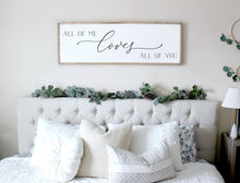 Load image into Gallery viewer, All of Me Loves All of You Bedroom Sign Farmhouse Wall Decor Wall Pictures for Home Decoration Bible Verse Paintings Cuadros Decorativos Without Frames