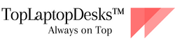 TopLaptopDesks™