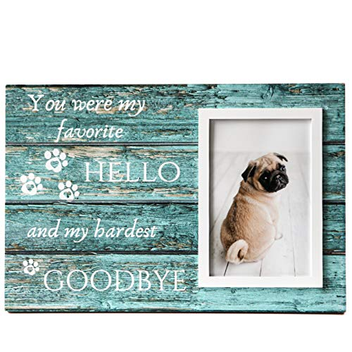 DOG MEMORIAL GIFTS - You Were My Favorite Hello And My Hardest Goodbye Pet Memorial Picture Frame With 4x6 Photo In An 8