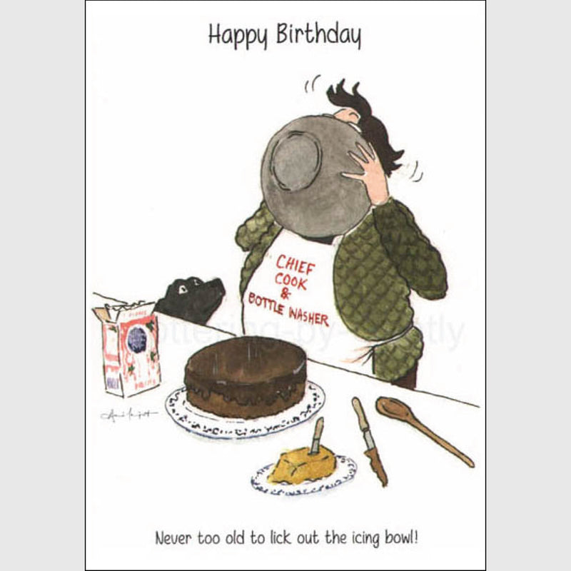 Never too old to lick out the bowl - Happy Birthday greeting card