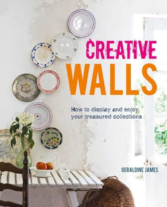 Creative Walls -How to display and enjoy your treasured collections