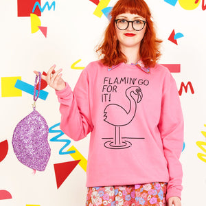 Flamin Go For It sweatshirt