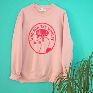 Who Run the World? Gulls sweatshirt
