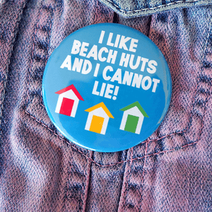 I Like Beach Huts badge - Inspired