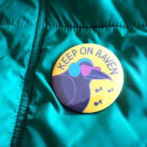 Keep on Raven badge - Inspired