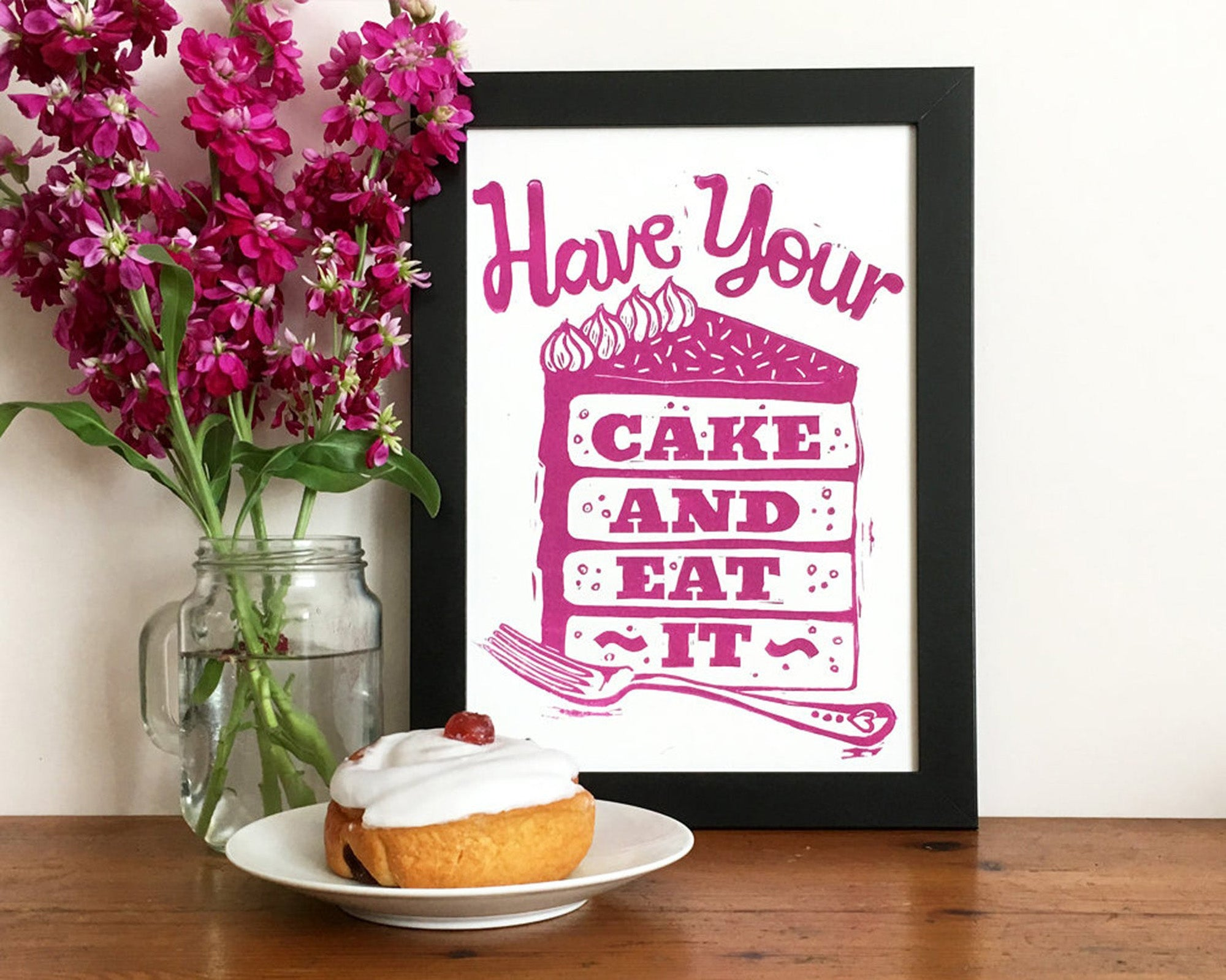 Have Your Cake and Eat It print