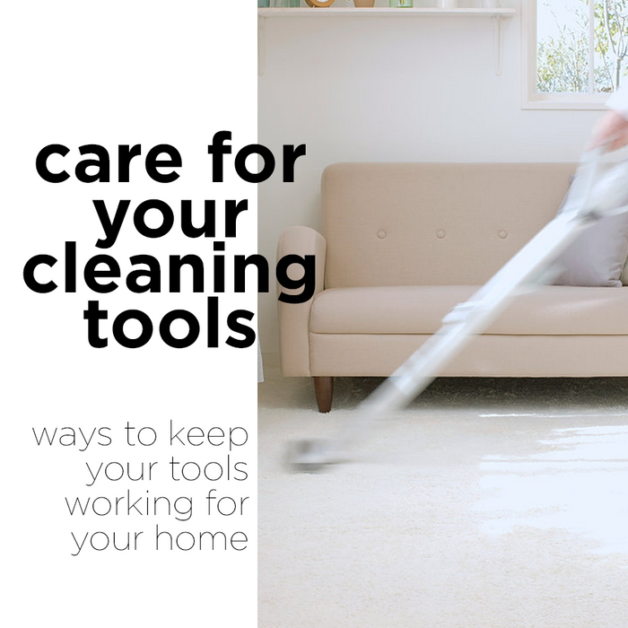 Care For Your Cleaning Tools