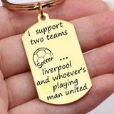 1PC I Support Two Teams Liverpool And Whoever's Playing Man United with Soccer Keychain For Soccer Lovers' Gift