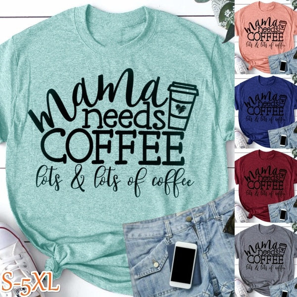 Mama Needs Coffee T-shirt Mom Life Gift Shirt Casual Summer Graphic Funny Tees Tops Women Fashion Clothing Cotton Tshirt Outfit