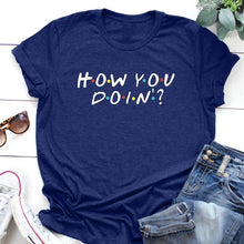 Load image into Gallery viewer, 5 Summer New Short Sleeve Letter Print Friends Shirt How You Doin TV Show Shirt I'll Be There for You Friends TV Show Friends Tshirt Funny Friends Shirt Funny Tshirt