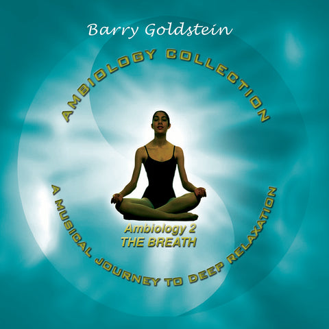 Ambiology 2: The Breath by Barry Goldstein (Music Compilation)