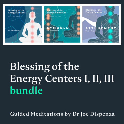 Blessing of the Energy Centers I-III UPDATED Versions Bundle by Dr Joe Dispenza (Meditation)